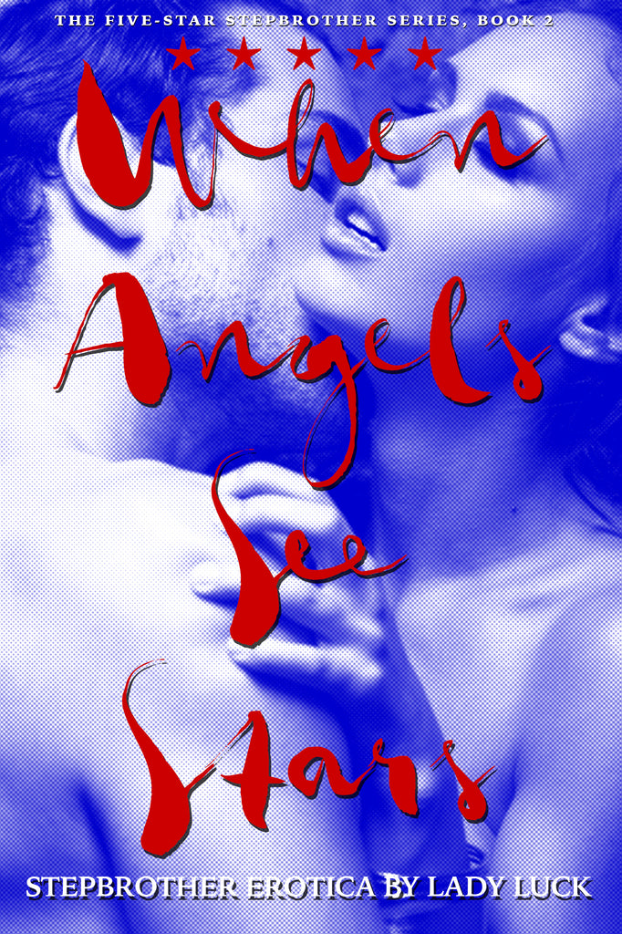 When Angels See Stars (Book 2, Five-Star Stepbrother) - Lady Luck