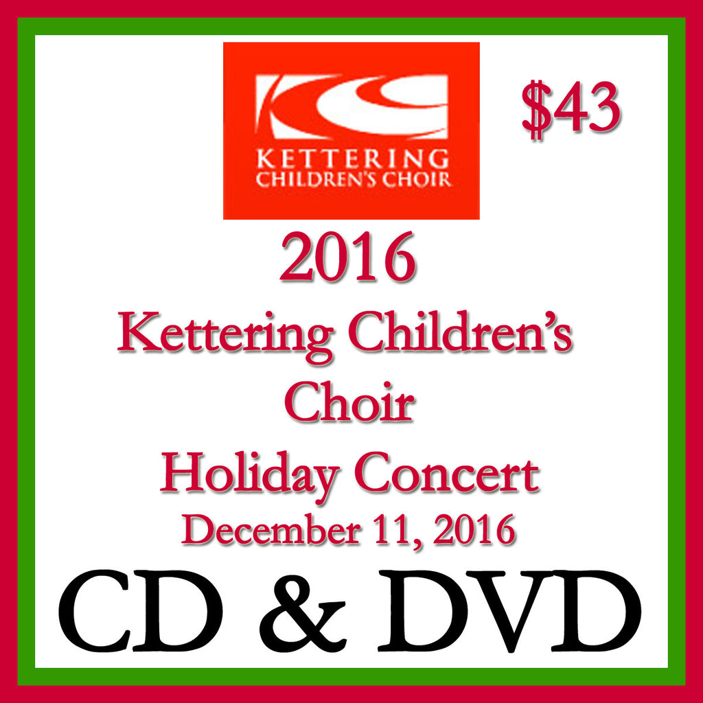 2016 Kettering Children's Choir Holiday Concert CD + DVD 2 Disk Set