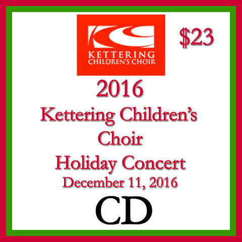 2016 Kettering Children's Choir Holiday Concert CD