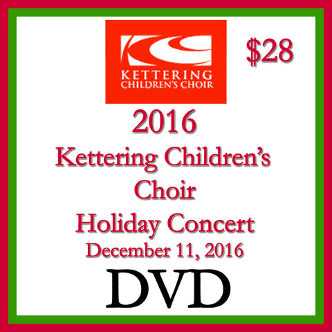 2016 Kettering Children's Choir Holiday Concert DVD
