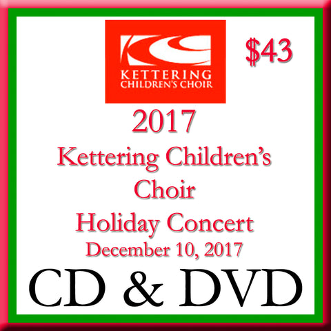 2017 Kettering Children's Choir Holiday Concert CD + DVD 2 Disk Set