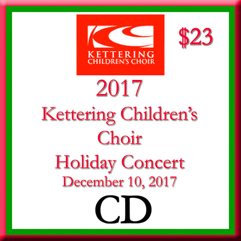 2017 Kettering Children's Choir Holiday Concert CD