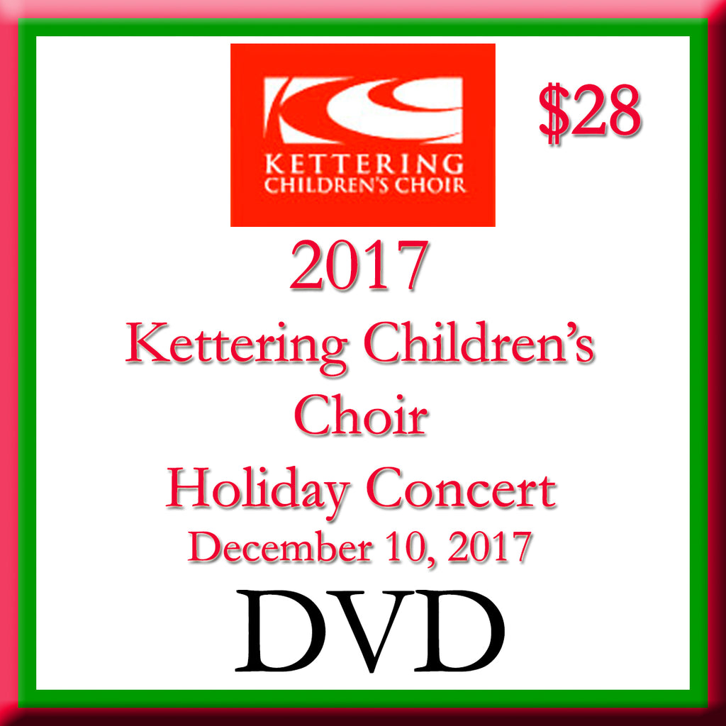 2017 Kettering Children's Choir Holiday Concert DVD