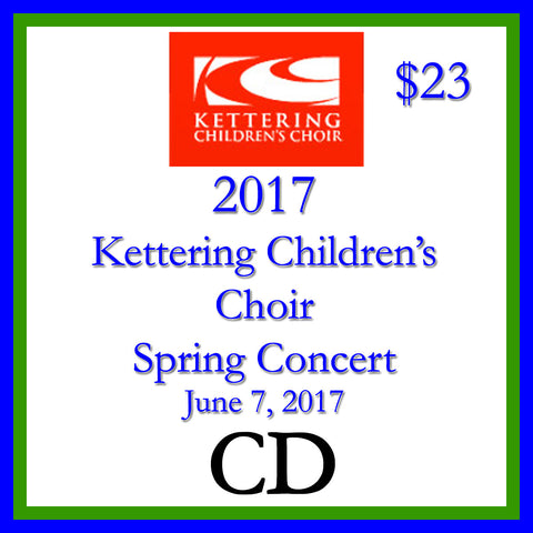 2017 Kettering Children's Choir Spring Concert CD