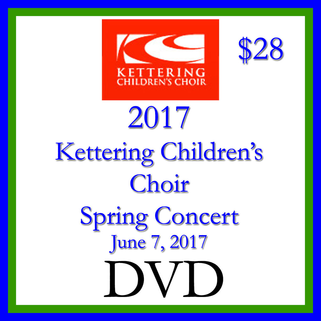 2017 Kettering Children's Choir Spring Concert DVD
