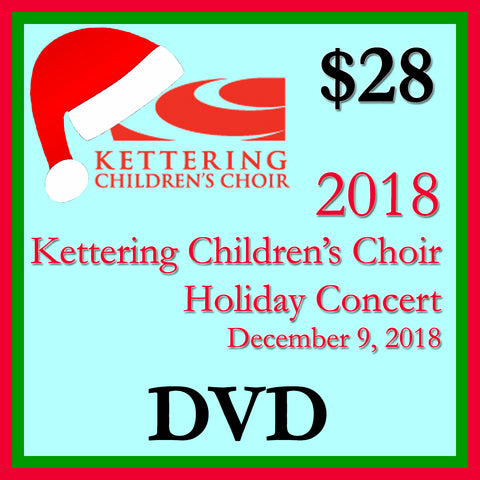 2018 Kettering Children's Choir Holiday Concert DVD