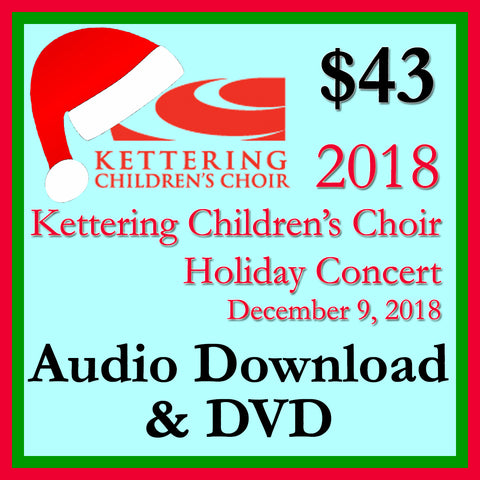 2018 Kettering Children's Choir Holiday Concert Audio .wav Download + video DVD