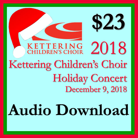 2018 Kettering Children's Choir Holiday Concert Audio .wav Download