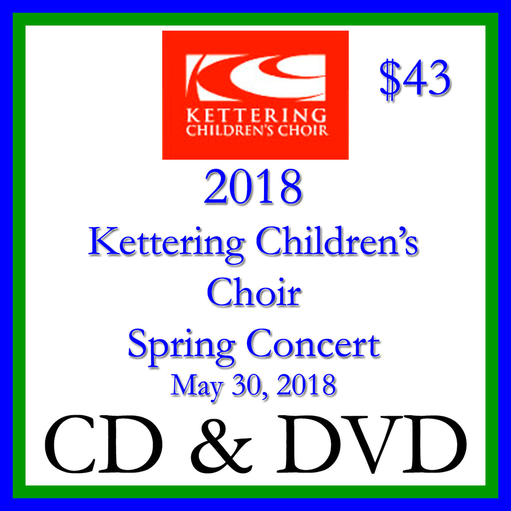 2018 Kettering Children's Choir Spring Concert CD + DVD 2 Disk Set