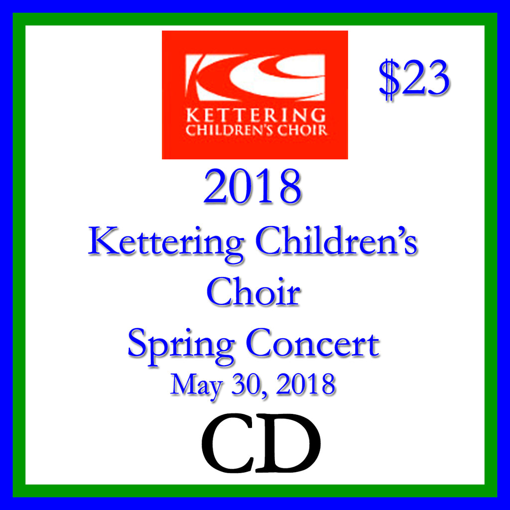 2018 Kettering Children's Choir Spring Concert CD