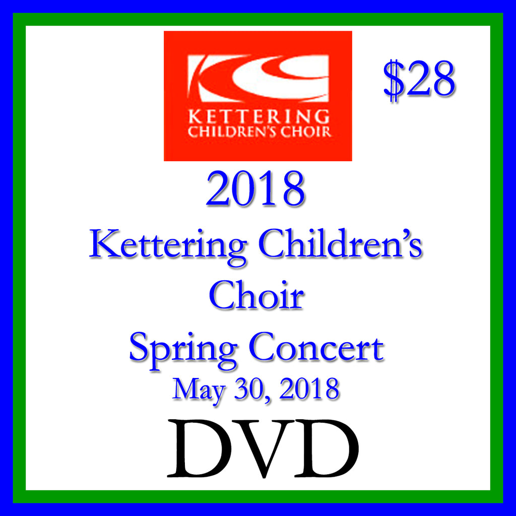 2018 Kettering Children's Choir Spring Concert DVD