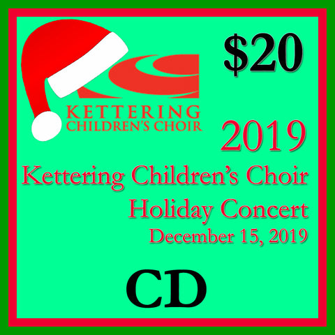 2019 Kettering Children's Choir Holiday Concert Performance Copy CD