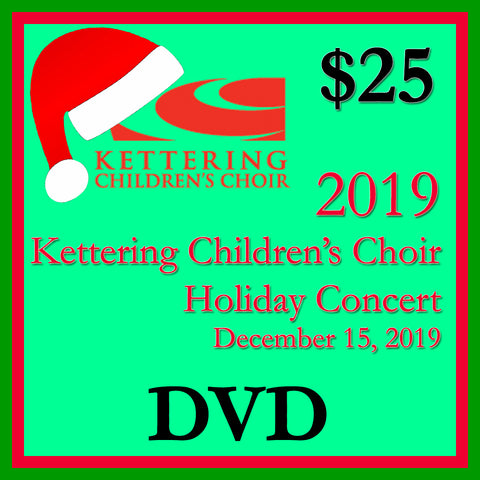 2019 Kettering Children's Choir Holiday Concert Performance Copy DVD