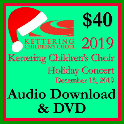 2019 Kettering Children's Choir Holiday Concert Performance Copy Audio .wav Download + video DVD