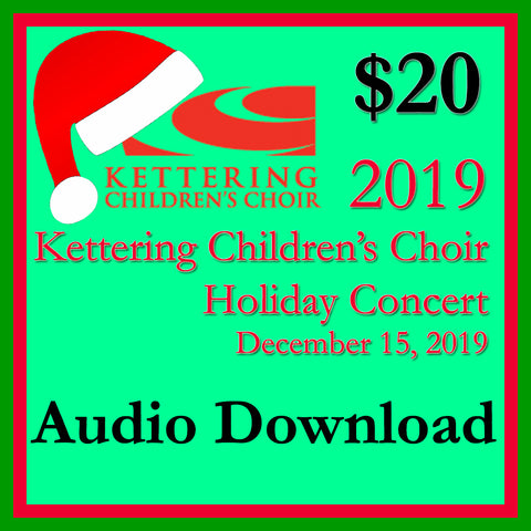 2019 Kettering Children's Choir Holiday Concert Performance Copy Audio .wav Download