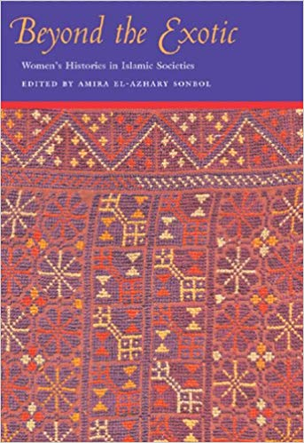 Beyond the Exotic: Women's Histories in Islamic Societies