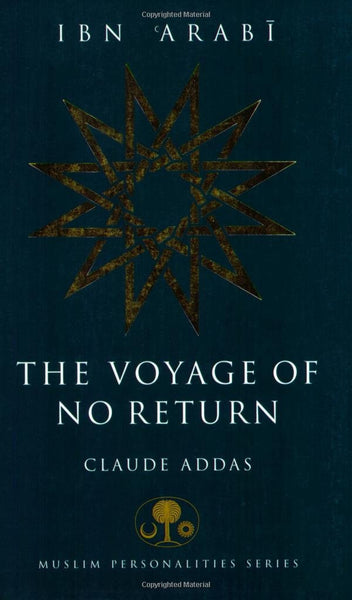 Ibn 'Arabi: The Voyage of No Return , Book - Daybreak International Bookstore, Daybreak Press Global Bookshop