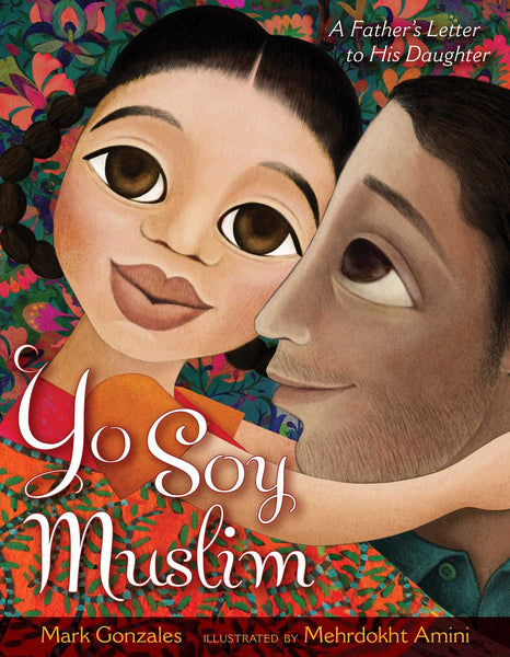 Yo Soy Muslim; A Father's Letter to His Daughter