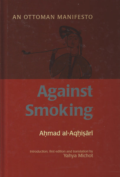 Against Smoking: An Ottoman Manifesto , Book - Daybreak International Bookstore, Daybreak Press Global Bookshop