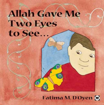 Allah Gave Me Two Eyes to See... , Children's Islamic - Daybreak Press Global Bookshop, Daybreak Press Global Bookshop