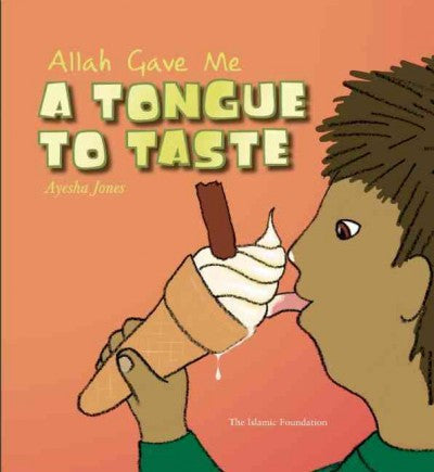Allah Gave Me a Tongue To Taste , Children's Islamic - Daybreak Press Global Bookshop, Daybreak Press Global Bookshop