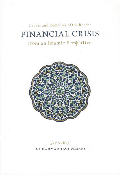Causes and Remedies of the Recent Financial Crisis: from an Islamic Perspective , Pamphlet - Daybreak Press Global Bookshop, Daybreak Press Global Bookshop