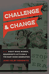 Challenge & Change: Right-Wing Women, Grassroots Activism & the Baby Boom Generation , Book - Daybreak Press Global Bookshop, Daybreak Press Global Bookshop
