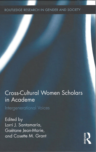 Cross-Cultural Women Scholars in Academe: Intergenerational Voices (Routledge Research in Gender and Society) , Book - Daybreak International Bookstore, Daybreak Press Global Bookshop