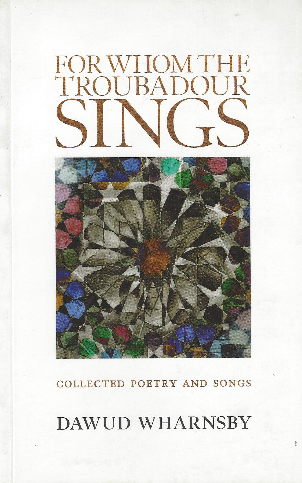 For Whom the Troubadour Sings: Collected Poetry and Songs , Book - Daybreak International Bookstore, Daybreak Press Global Bookshop