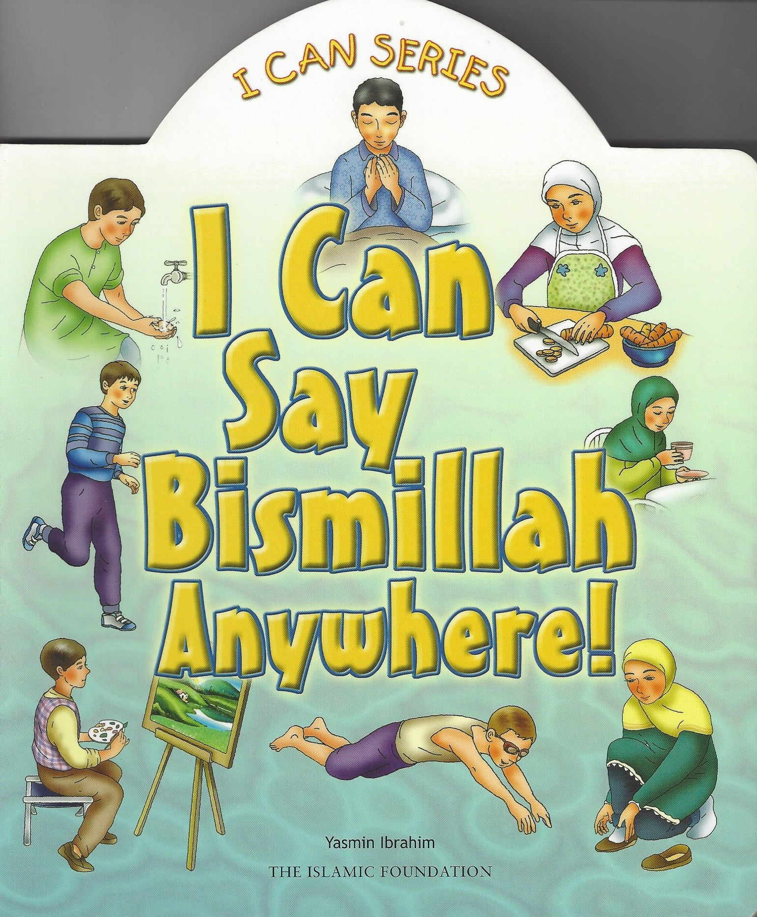 I Can Series: I Can Say Bismillah Anywhere! , Book - Daybreak International Bookstore, Daybreak Press Global Bookshop
