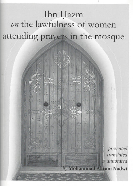 Ibn Hazm on the lawfulness of women attending prayers in the mosque , Book - Daybreak Press Global Bookshop, Daybreak Press Global Bookshop