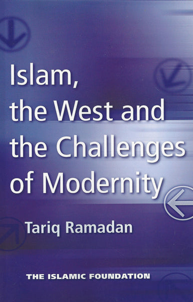 Islam, the West and the Challenges of Modernity , Book - Daybreak Press Global Bookshop, Daybreak Press Global Bookshop