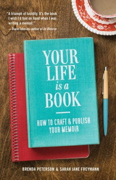 Your Life is a Book: How to Craft and Publish Your Memoir