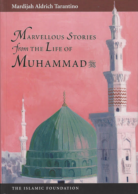 Marvellous Stories from the Life of Muhammad , Book - Daybreak International Bookstore, Daybreak Press Global Bookshop