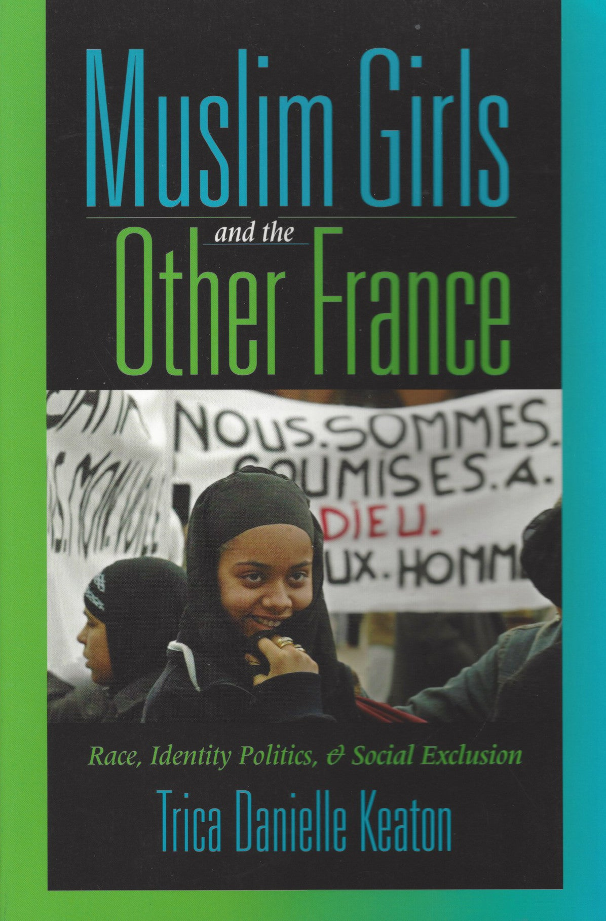 Muslim Girls and the Other France: Race, Identity Politics, & Social Exclusion , Book - Daybreak International Bookstore, Daybreak Press Global Bookshop