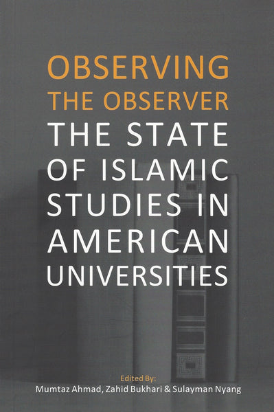 Observing the Observer: The State of Islamic Studies in American Universities , Islamic Adult - Daybreak Press Global Bookshop, Daybreak Press Global Bookshop