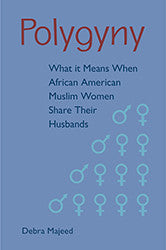 Polygyny: What It Means When African American Muslim Women Share Their Husbands , Book - Daybreak Press Global Bookshop, Daybreak Press Global Bookshop