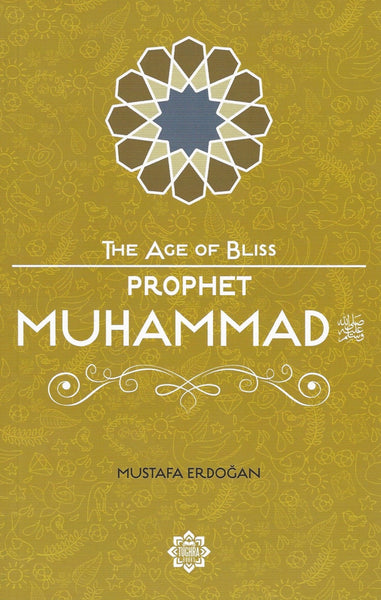 The Age of Bliss: Prophet Muhammad , Book - Daybreak Press Global Bookshop, Daybreak Press Global Bookshop