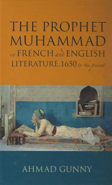 The Prophet Muhammad in French and English Literature, 1650 to the Present , Book - Daybreak International Bookstore, Daybreak Press Global Bookshop