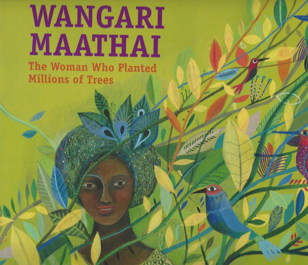 Wangari Maathai: The Woman Who Planted Millions of Trees , Book - Daybreak Press Global Bookshop, Daybreak Press Global Bookshop