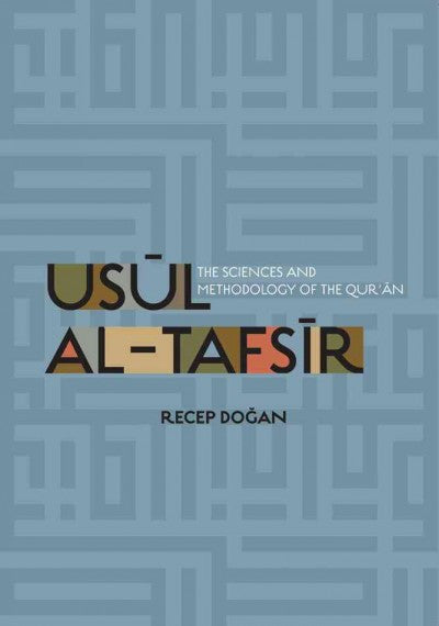 Usul Al-Tafsir: The Sciences and Methodology of the Qur'an , Islamic Adult - Daybreak Press Global Bookshop, Daybreak Press Global Bookshop