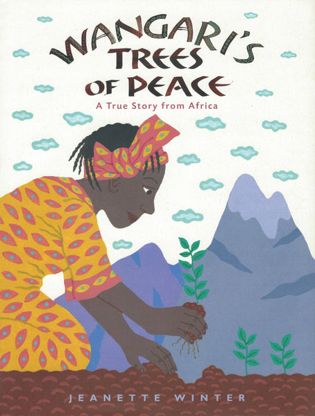 Wangari's Trees of Peace: A True Story from Africa , Book - Daybreak Press Global Bookshop, Daybreak Press Global Bookshop