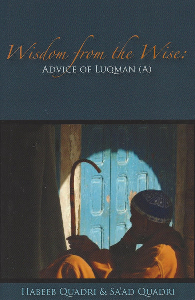 Wisdom from the Wise: Advice of Luqman (A)