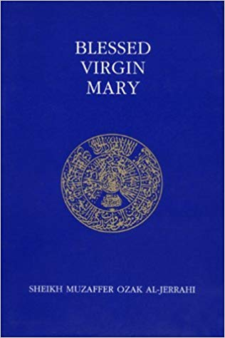 Blessed Virgin Mary (Ashki Book) by Sheikh Muzaffer Ozak