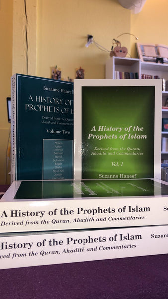 A History of the Prophets of Islam: Derived from the Quran, Ahadith and Commentaries (Vol 1 & 2 SET)