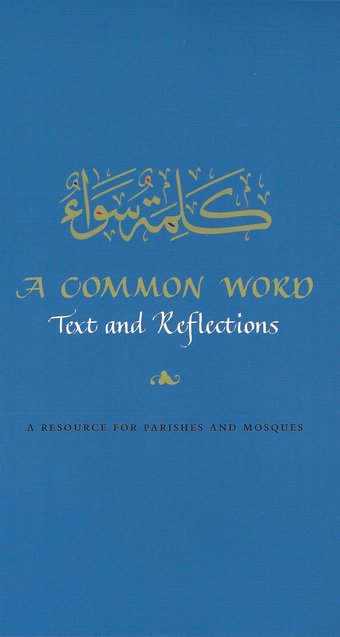 A Common Word - Text and Reflections: A Resource for Parishes and Mosques , Book - Daybreak International Bookstore, Daybreak Press Global Bookshop