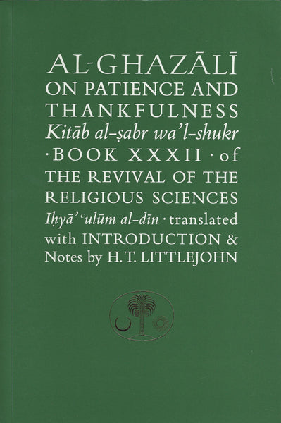 Al-Ghazali on Patience and Thankfulness: Book XXXII of the Revival of the Religious Sciences (Ghazali Series) , Book - Daybreak International Bookstore, Daybreak Press Global Bookshop
