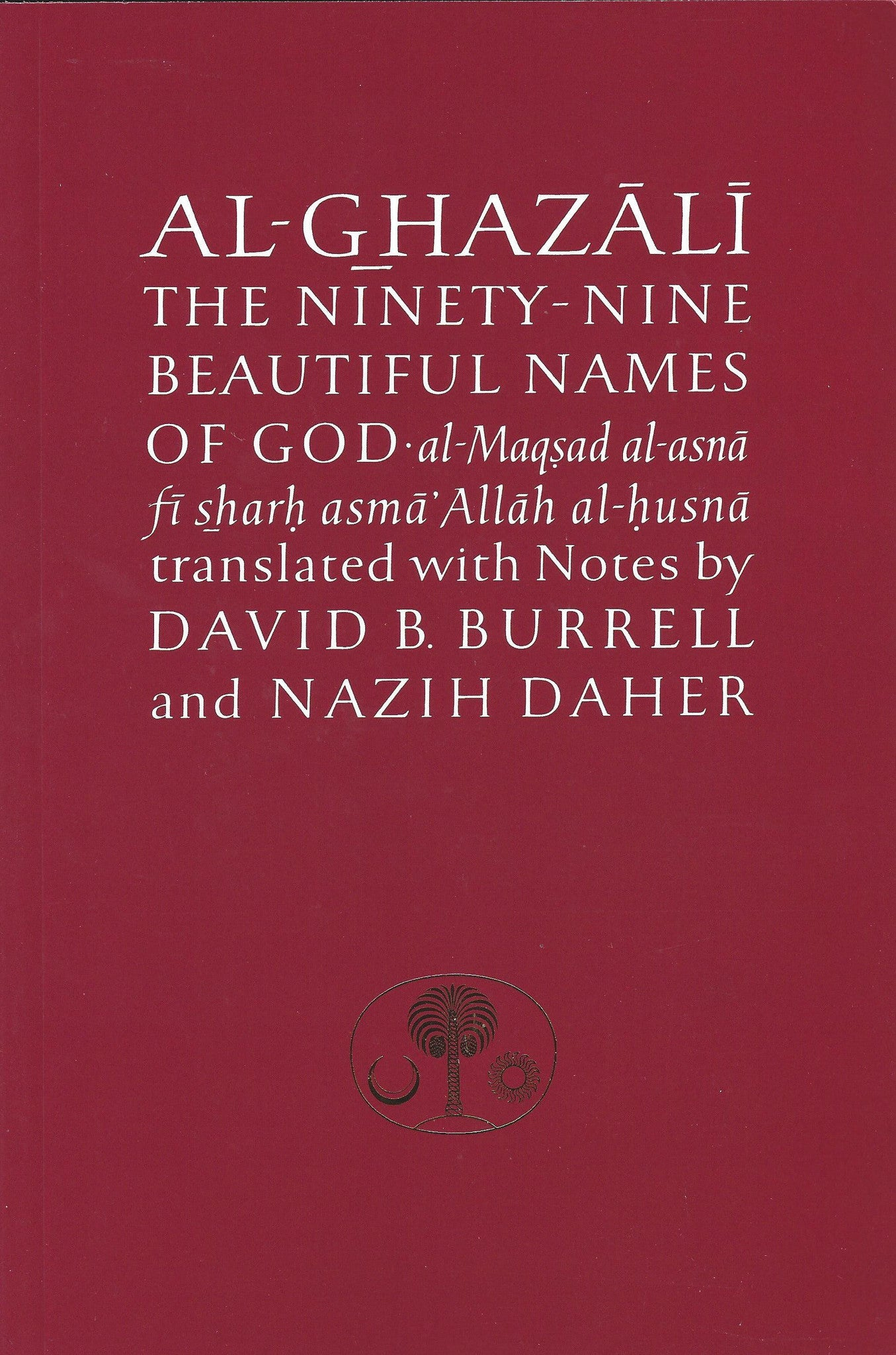 Al-Ghazali on the Ninety-nine Beautiful Names of God (Ghazali Series) , Book - Daybreak International Bookstore, Daybreak Press Global Bookshop