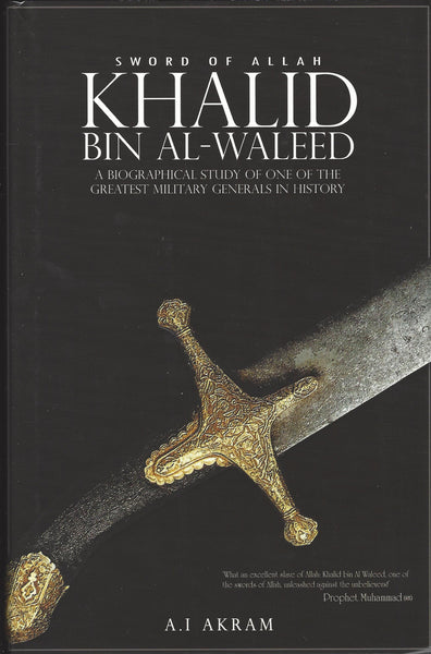 Khalid Bin Al-waleed: Sword of Allah: A Biographical Study of One of the Greatest Military Generals in History , Book - Daybreak International Bookstore, Daybreak Press Global Bookshop
