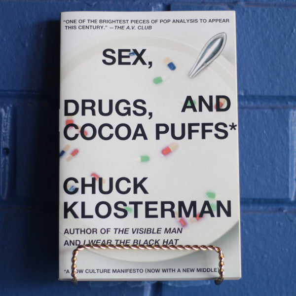 Sex, Drugs and Cocoa Puffs—Chuck Klosterman